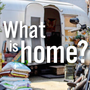 Studio 20: Digital First - What is Home?