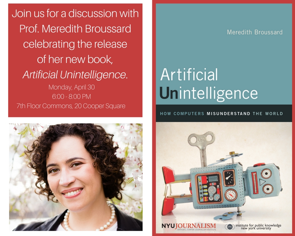 Book Launch: Artificial Unintelligence by Meredith Broussard - Event Poster 2018