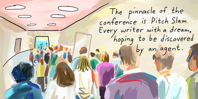 Graphic Journalism. The pinnacle of the conference is Pitch Slam. Every writer with a dream, hoping to be discovered by an agent.