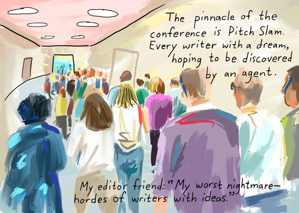 "2019 Summer: Graphic Journalism. The pinnacle of teh conference is Pitch Slam. Every writer with a dream, hoping to be discovered by an agent. - My editor friend: ""My worst nightmare - hordes of writers with ideas."""