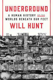 Underground: A Human History of the World Beneath Our Feet