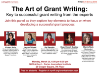The Art of Grant Writing: Key to Successful Grant Writing from the Experts, Monday, March 25, 6-8pm, NYU Arthur L. Carter Journalism Institute, 20 Cooper Square, 7th Floor Commons, New York, NY, Free for current students (no RSVP required) / Tickets available for all non-students: https://goo.gl/hgLktC