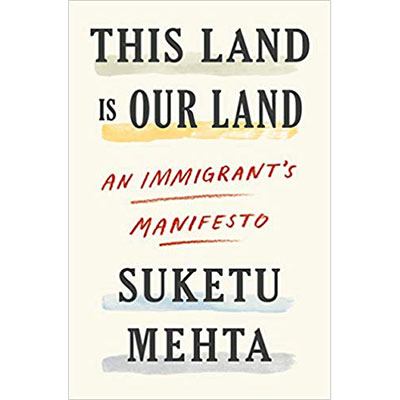 Book - This Land Is Our Land: An Immigrant's Manifesto