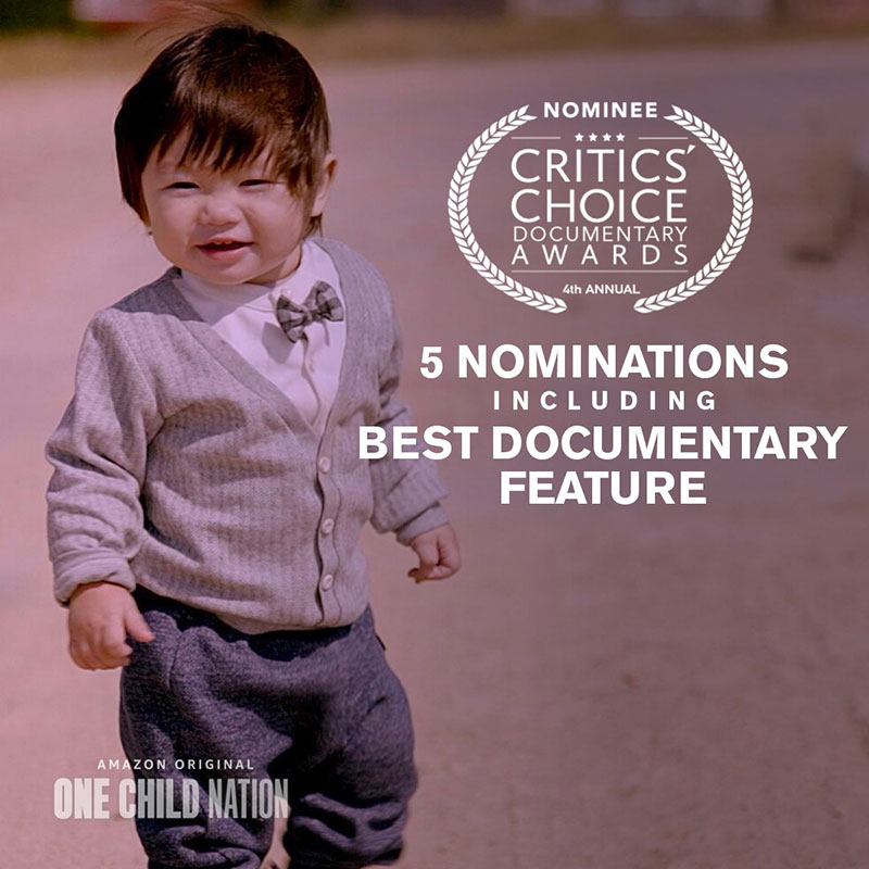 One Child Nation - Nominee Critics' Choice Documentary Awards - 5 Nominations including Best Documentary Feature