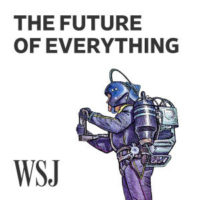 Podcast - The Future of Everything - WSJ