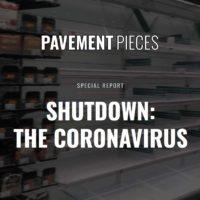 Pavement Pieces - Shutdown: The Coronavirus