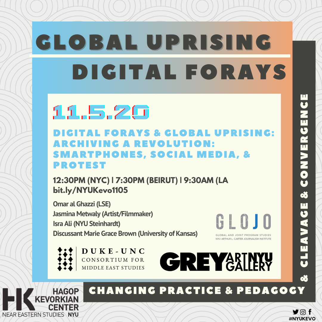 Event Poster - 2020 Fall - Digital Forays and Global Uprising: Archiving a Revolution: Smartphones, Social Media & Protest - Nov 5, 2020 - See event page for details