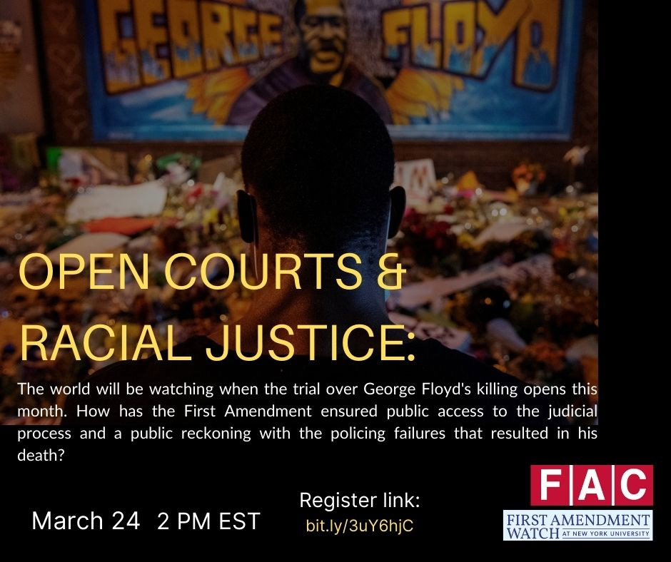 Event Poster - First Amendment Watch Public Forum: Open Courts & Racial Justice - 2021 Spring - See event page for details
