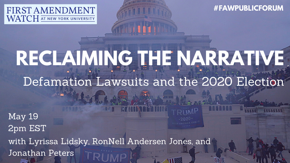 Event Poster - 2021 Spring - Reclaiming the Narrative: Defamation Lawsuits and the 2020 Election - See event page for details