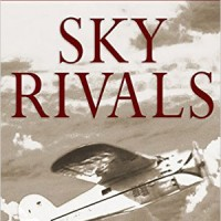 Sky Rivals: Two Men. Two Planes. An Epic Race Around the World