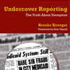Undercover Reporting: The Truth About Deception