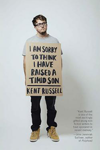 I Am Sorry To Think I Have Raised a Timid Son - Kent Russell