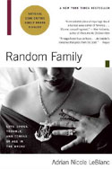 Random Family: Love, Drugs, Trouble, and Coming of Age in the Bronx, 2003